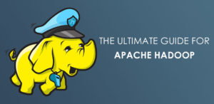 The Ultimate Guide For Apache Hadoop