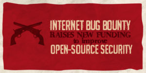 Internet Bug Bounty Raises New Funding to Improve Open-Source Security